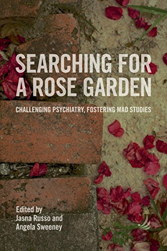 Searching for a Rose Garden: challenging psychiatry, fostering mad studies von PCCS Books
