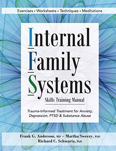 Internal Family Systems Skills Training Manual: Trauma-Informed Treatment for Anxiety, Depression, PTSD & Substance Abuse von PESI Publishing & Media