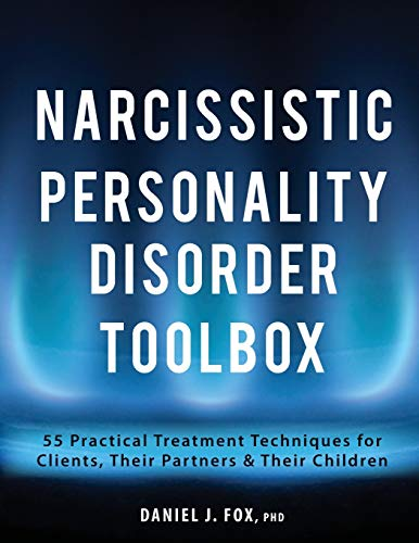 Narcissistic Personality Disorder Toolbox: 55 Practical Treatment Techniques for Clients, Their Partners & Their Children von PESI Publishing & Media