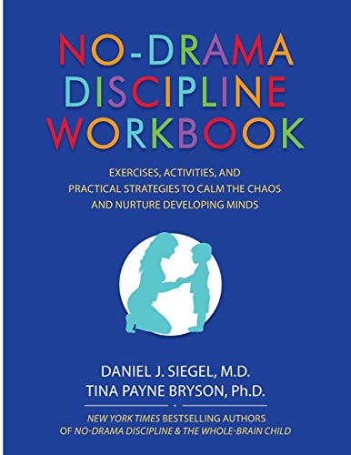 No-Drama Discipline Workbook: Exercises, Activities, and Practical Strategies to Calm The Chaos and Nurture Developing Minds von PESI Publishing & Media