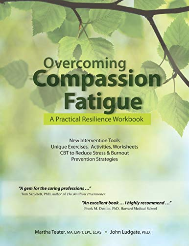 Overcoming Compassion Fatigue: A Practical Resilience Workbook von PESI Publishing & Media