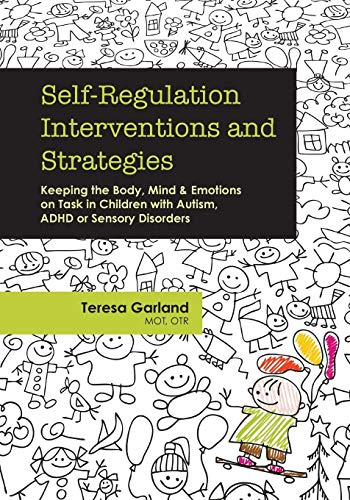 Self-Regulation Interventions and Strategies: Keeping the Body, Mind & Emotions on Task in Children with Autism, ADHD or Sensory Disorders von PESI Publishing & Media