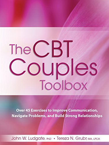 The CBT Couples Toolbox: Over 45 Exercises to Improve Communication, Navigate Problems and Build Strong Relationships von PESI Publishing & Media