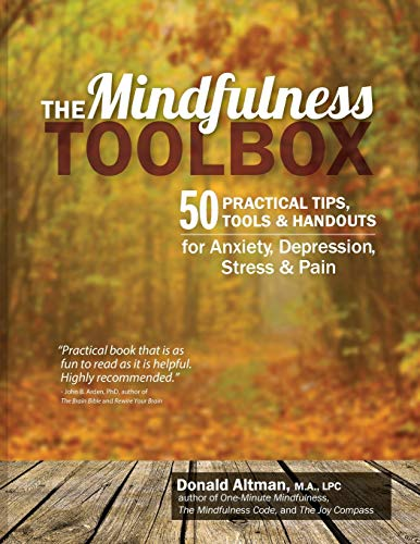 The Mindfulness Toolbox: 50 Practical Tips, Tools & Handouts for Anxiety, Depression, Stress & Pain von PESI Publishing & Media