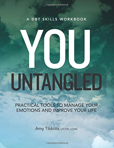 You Untangled: Practical Tools to Manage Your Emotions and Improve Your Life (Dbt Skills) von PESI Publishing & Media