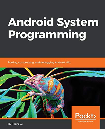 Android System Programming: Porting, customizing, and debugging Android HAL (English Edition) von Packt Publishing