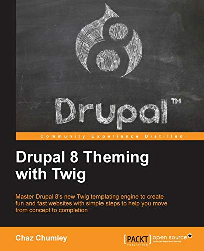 Drupal 8 Theming with Twig: Master Drupal 8's new Twig templating engine to create fun and fast websites with simple steps to help you move from concept to completion (English Edition) von Packt Publishing