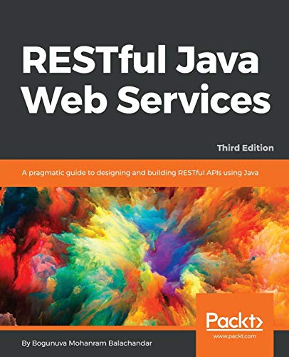 RESTful Java Web Services - Third Edition: A pragmatic guide to designing and building RESTful APIs using Java (English Edition) von Packt Publishing