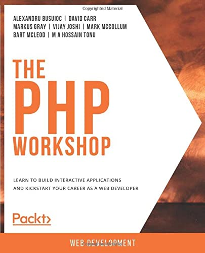 The PHP Workshop: A New, Interactive Approach to Learning PHP von Packt Publishing