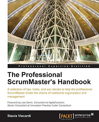 The Professional Scrum Master's Handbook (Professional Expertise Distilled) (English Edition) von Packt Publishing