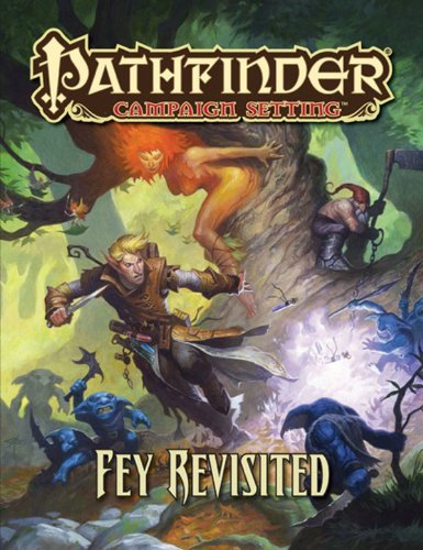 Pathfinder Campaign Setting: Fey Revisited von Paizo Inc.