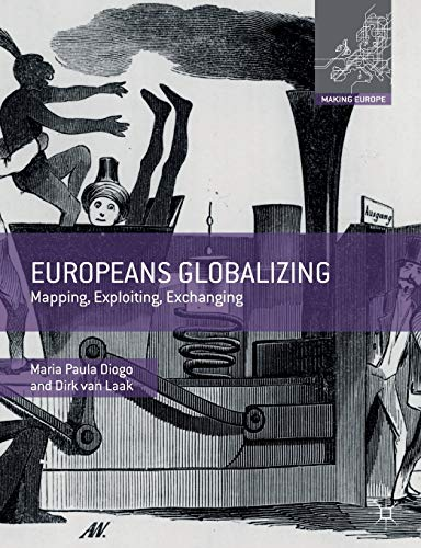 Europeans Globalizing: Mapping, Exploiting, Exchanging (Making Europe) von Palgrave Macmillan