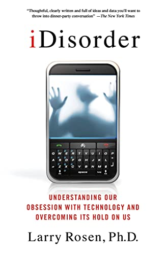 IDisorder: Understanding Our Obsession with Technology and Overcoming Its Hold on Us von Macmillan Education