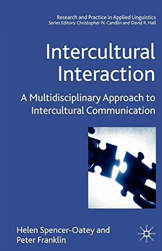 Intercultural Interaction: A Multidisciplinary Approach to Intercultural Communication (Research and Practice in Applied Linguistics) von Palgrave Macmillan