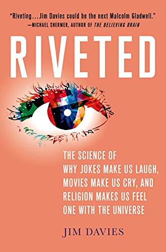 Riveted: The Science of Why Jokes Make Us Laugh, Movies Make Us Cry, and Religion Makes Us Feel One with the Universe von Macmillan Education