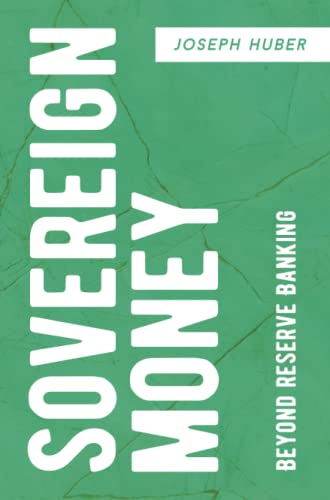 Sovereign Money: Beyond Reserve Banking von Palgrave Macmillan