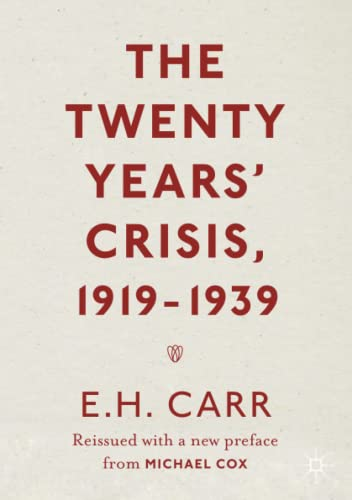 The Twenty Years' Crisis, 1919-1939: Reissued with a new preface from Michael Cox von Palgrave Macmillan