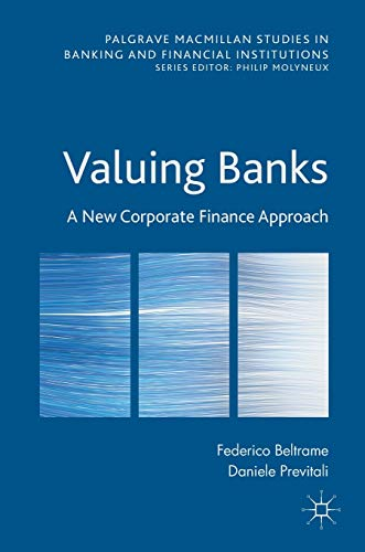 Valuing Banks: A New Corporate Finance Approach (Palgrave Macmillan Studies in Banking and Financial Institutions) von Palgrave Macmillan
