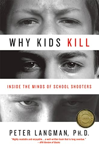 Why Kids Kill: Inside the Minds of School Shooters von Palgrave Macmillan