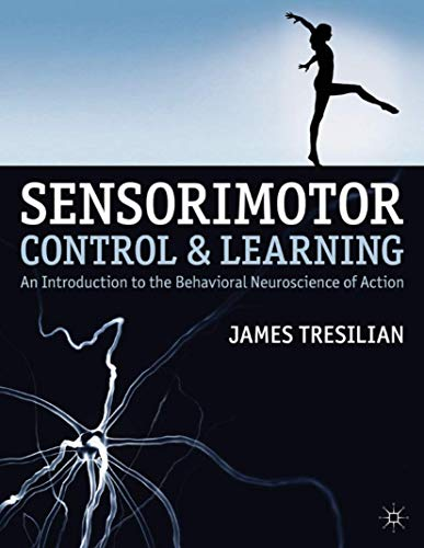 Sensorimotor Control and Learning: An introduction to the behavioral neuroscience of action von Macmillan Education UK