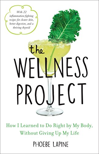 The Wellness Project: How I Learned to Do Right by My Body, Without Giving Up My Life von Pam Krauss/Avery