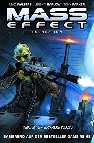 Mass Effect: Bd. 7: Foundation 3 - Shepards Klon von Panini