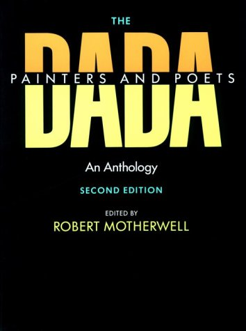 The Dada Painters & Poets - An Anthology 2e (Paperbacks in Art History) von Harvard University Press