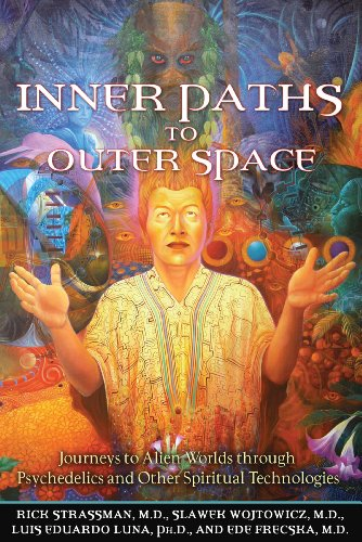 Inner Paths to Outer Space: Journeys to Alien Worlds through Psychedelics and Other Spiritual Technologies von Park Street Press