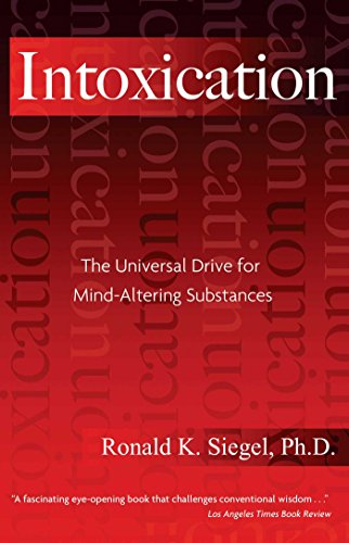 Intoxication: The Universal Drive for Mind-Altering Substances von Park Street Press