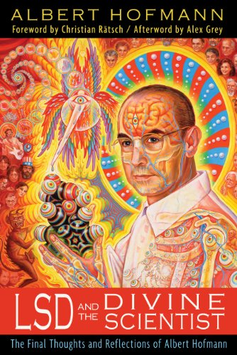 LSD and the Divine Scientist: The Final Thoughts and Reflections of Albert Hofmann von Park Street Press