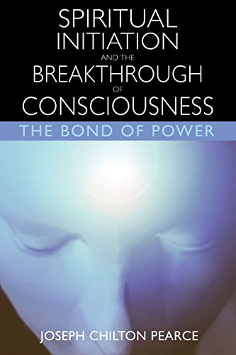 Spiritual Initiation and the Breakthrough of Consciousness: The Bond of Power von Park Street Press