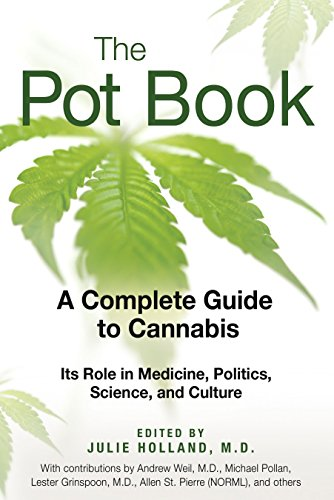 The Pot Book: A Complete Guide to Cannabis von Park Street Press