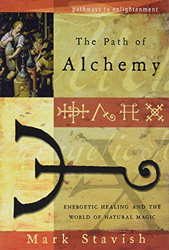 The Path of Alchemy: Energetic Healing & the World of Natural Magic (Pathways to Enlightenment) von Llewellyn Publications