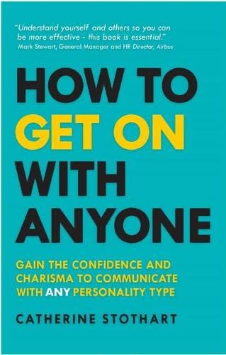 How to Get On with Anyone: Gain the confidence and charisma to communicate with ANY personality type von Pearson Education Limited