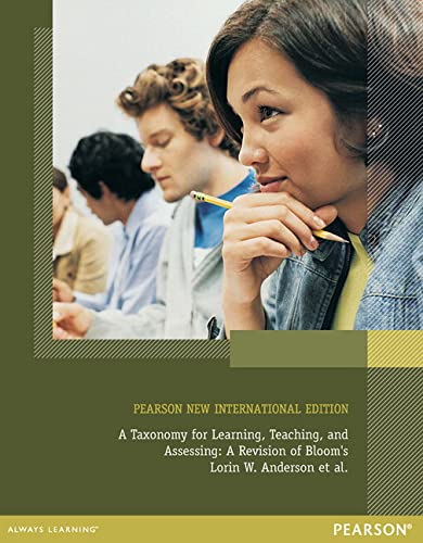 A Taxonomy for Learning, Teaching, and Assessing: Pearson New International Edition: A Revision of Bloom's Taxonomy of Educational Objectives, Abridged Edition von Pearson Education Limited