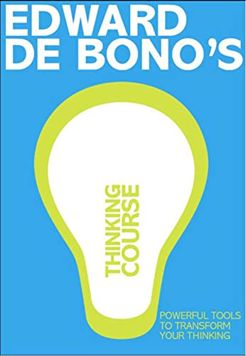 De Bono's Thinking Course (new edition): Powerful Tools to Transform Your Thinking von Pearson Education Limited