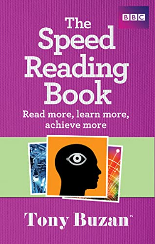 The Speed Reading Book: Read more, learn more, achieve more von Pearson Education Limited