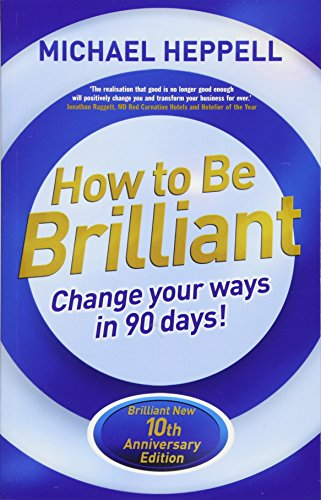 How to Be Brilliant 4th edn:Change Your Ways in 90 days!: Change Your Ways in 90 days! von Pearson