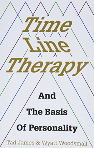Time Line Therapy and the Basis of Personality (Pedagogy for a Changing World) von CROWN HOUSE PUB LTD