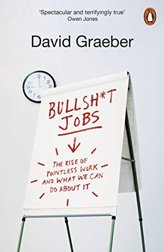 Bullshit Jobs: The Rise of Pointless Work, and What We Can Do About It von Penguin Books Ltd (UK)
