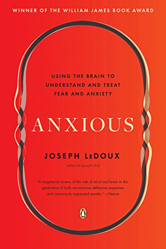 Anxious: Using the Brain to Understand and Treat Fear and Anxiety von Penguin Books
