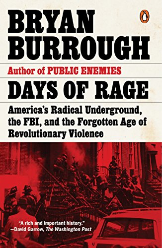 Days of Rage: America's Radical Underground, the FBI, and the Forgotten Age of Revolutionary Violence von Penguin Books