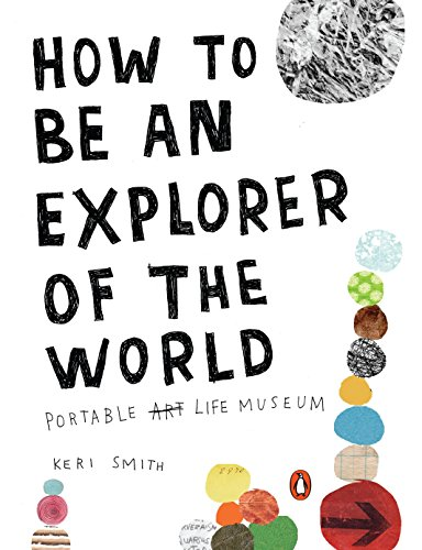 How to Be an Explorer of the World: Portable Life Museum von Penguin Books