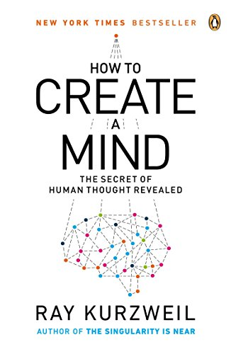 How to Create a Mind: The Secret of Human Thought Revealed von Penguin Books
