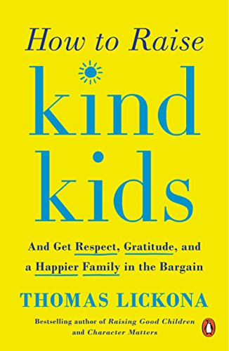 How to Raise Kind Kids: And Get Respect, Gratitude, and a Happier Family in the Bargain von Penguin Books