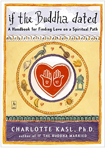 If the Buddha Dated: A Handbook for Finding Love on a Spiritual Path (Compass) von Penguin Books