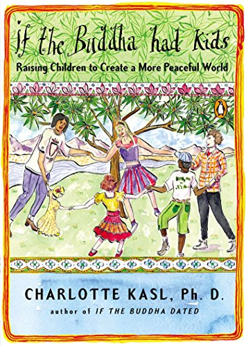 If the Buddha Had Kids: Raising Children to Create a More Peaceful World von Penguin Books