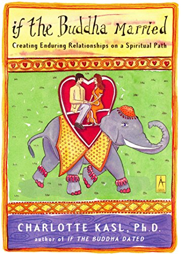 If the Buddha Married: Creating Enduring Relationships on a Spiritual Path (Compass) von Penguin Books