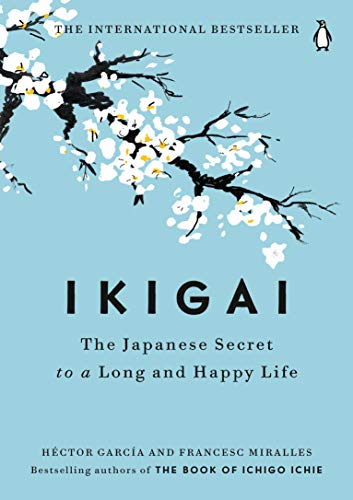Ikigai: The Japanese Secret to a Long and Happy Life von Penguin Books