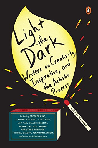 Light the Dark: Writers on Creativity, Inspiration, and the Artistic Process von Penguin Books